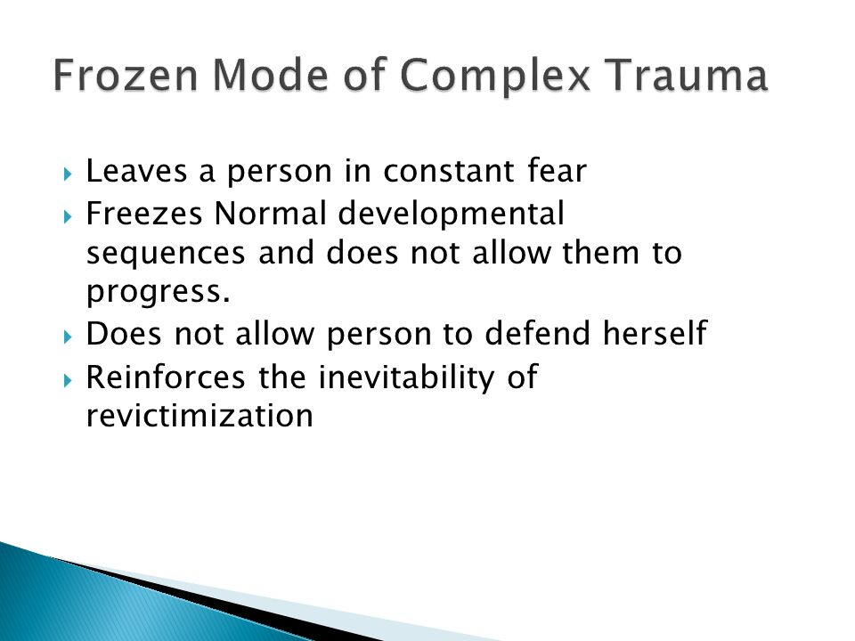 Complex Trauma is different than traditional ideas of PTSD: Child abuse, neglect, domestic violence and attachment trauma happens in the context of family and other intimate relationships.