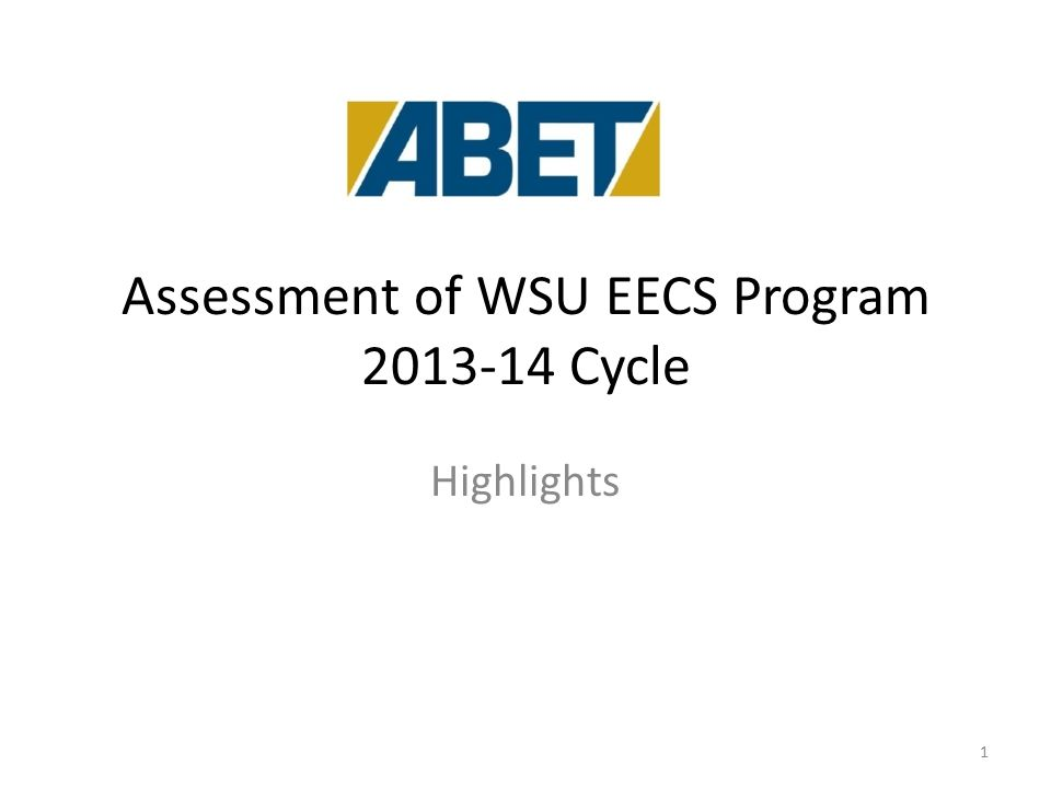 Assessment of WSU EECS Program 2013-14 Cycle Highlights 1