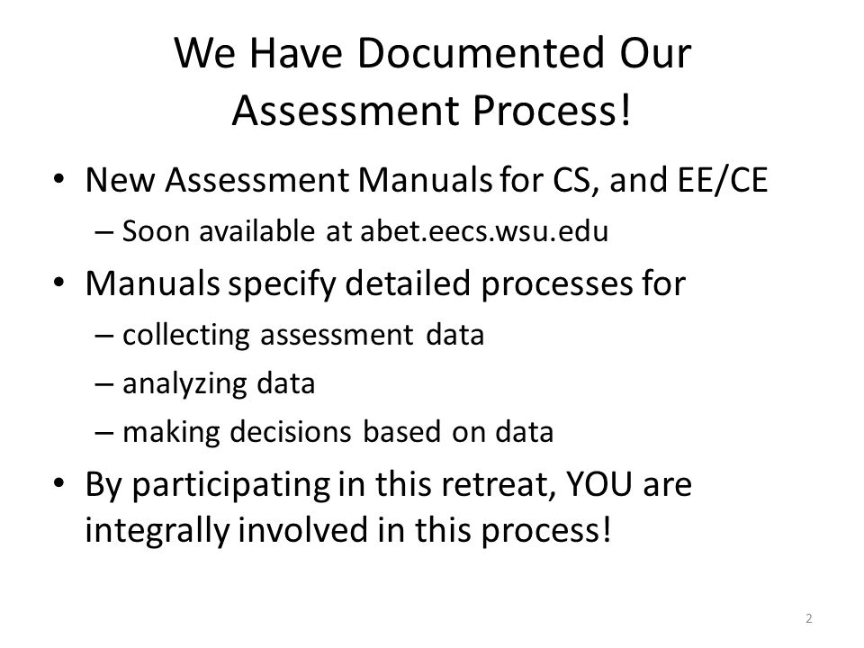 We Have Documented Our Assessment Process.