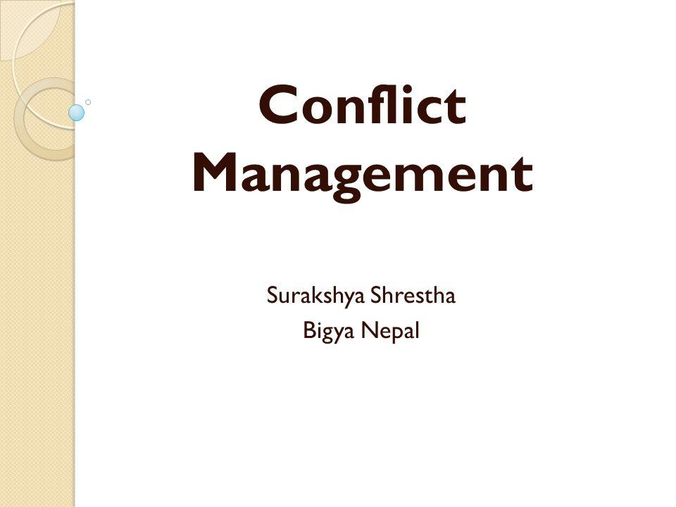 Conflict Management Surakshya Shrestha Bigya Nepal