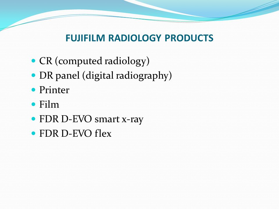 FUJIFILM RADIOLOGY PRODUCTS CR (computed radiology) DR panel (digital radiography) Printer Film FDR D-EVO smart x-ray FDR D-EVO flex
