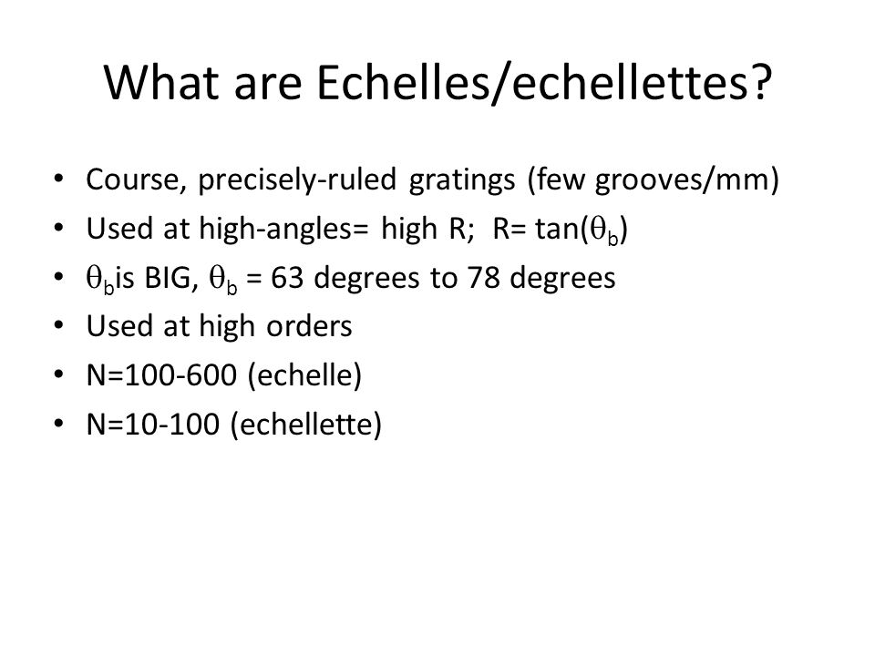 What are Echelles/echellettes.