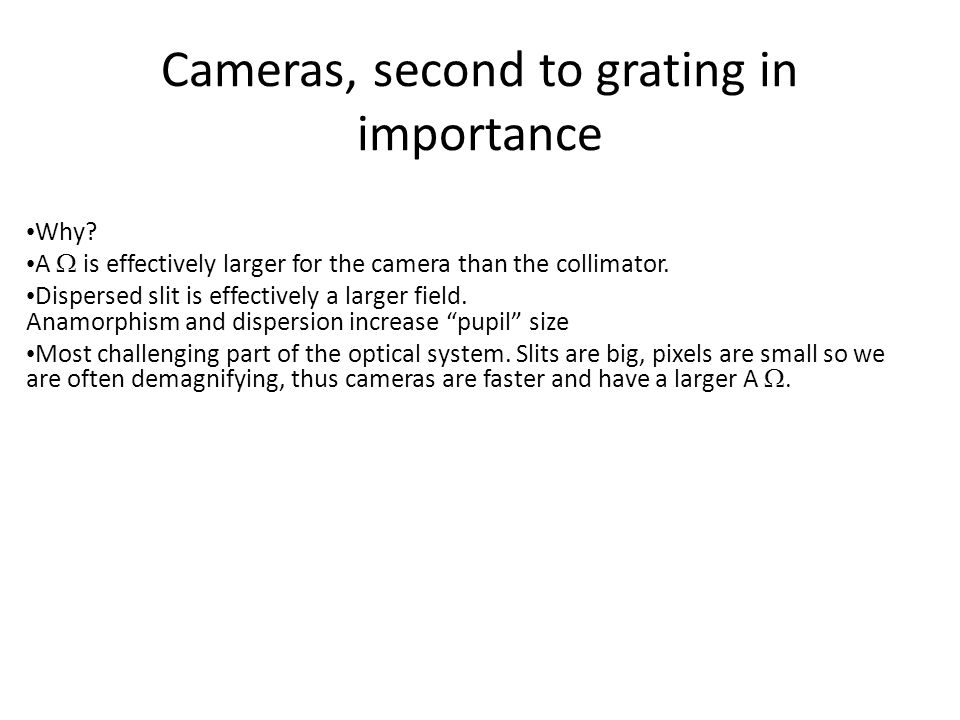 Cameras, second to grating in importance Why.