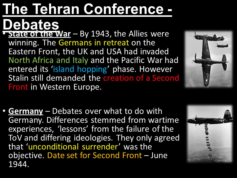The Tehran Conference - Debates State of the War – By 1943, the Allies were winning.