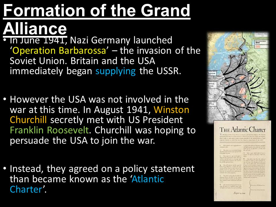 Formation of the Grand Alliance In June 1941, Nazi Germany launched 'Operation Barbarossa' – the invasion of the Soviet Union.