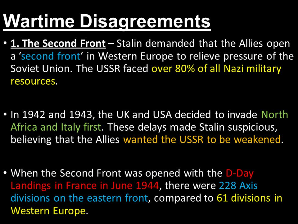 Wartime Disagreements 1.The Second Front 1.