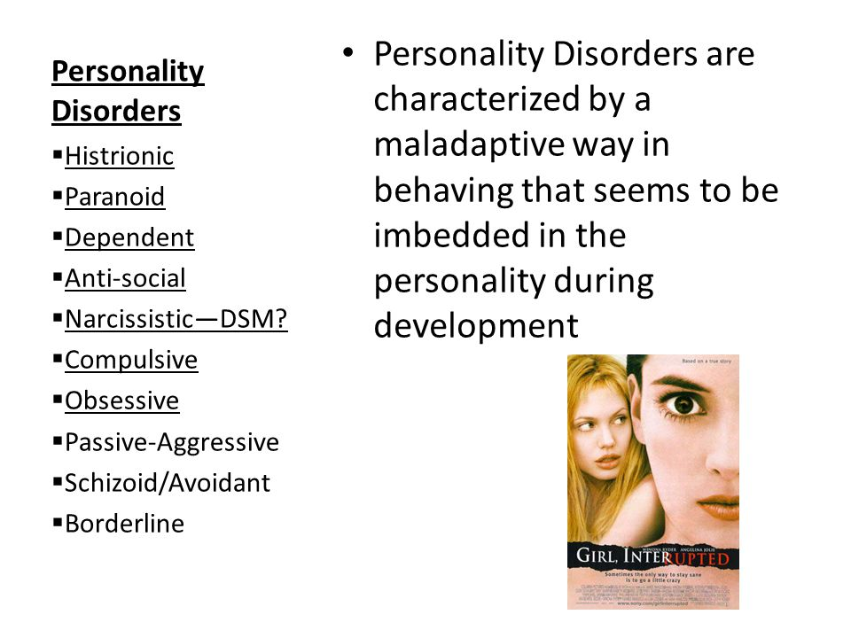 Personality Disorders Personality Disorders are characterized by a maladaptive way in behaving that seems to be imbedded in the personality during dev