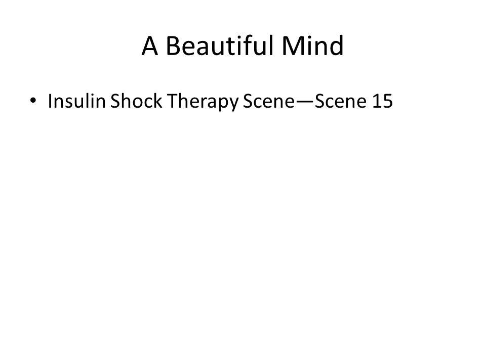 A Beautiful Mind Insulin Shock Therapy Scene—Scene 15