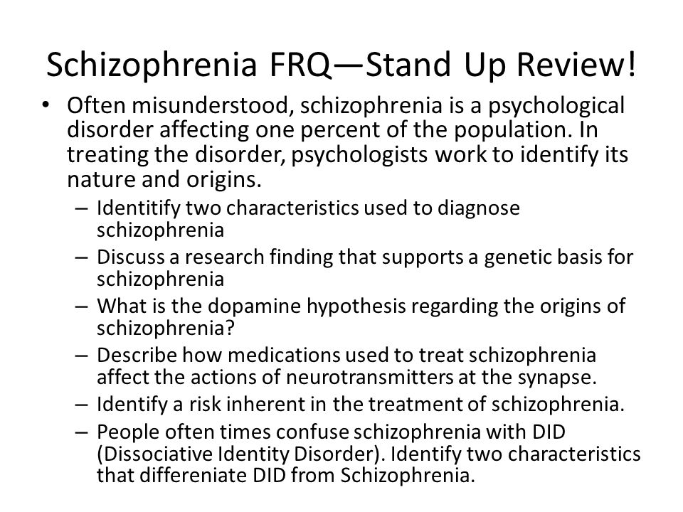Schizophrenia FRQ—Stand Up Review.