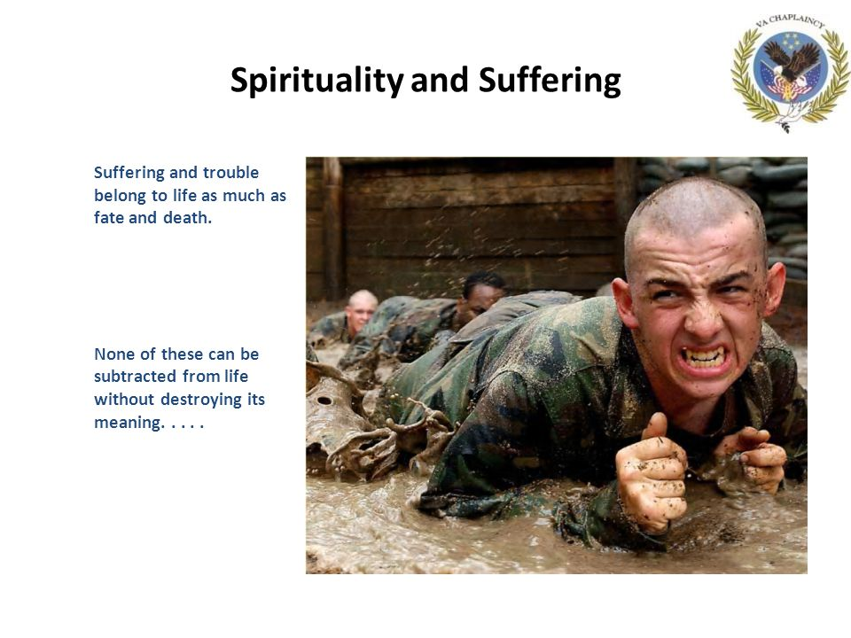 Spirituality and Suffering Suffering and trouble belong to life as much as fate and death.