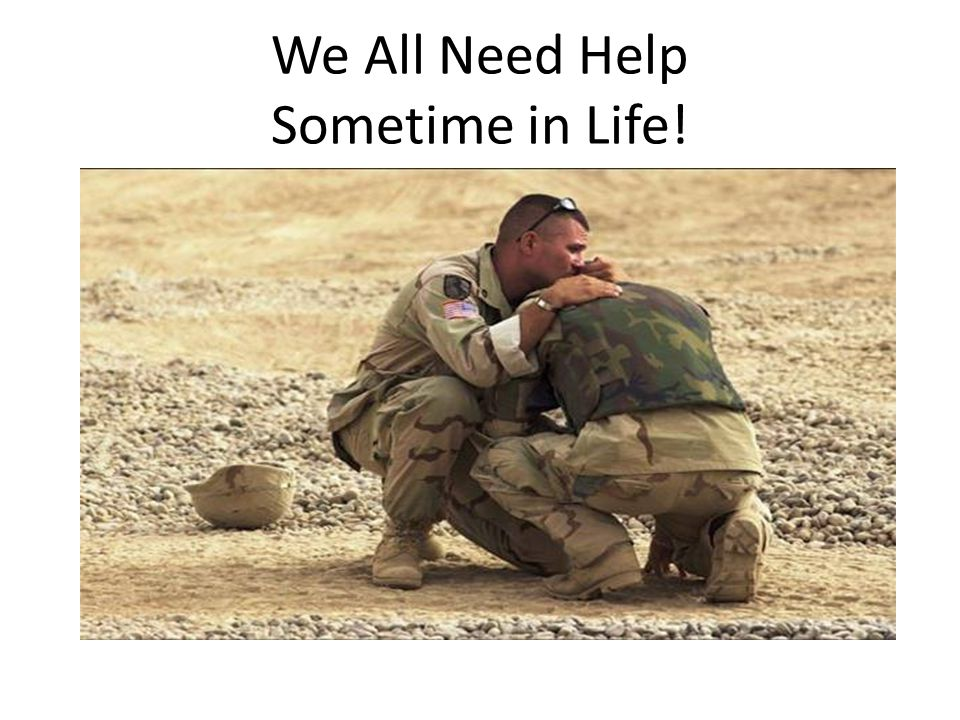 We All Need Help Sometime in Life!