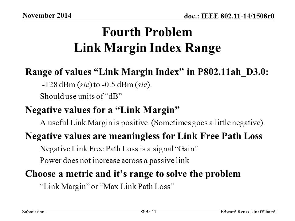 "Submission doc.: IEEE 802.11-14/1508r0 Fourth Problem Link Margin Index Range Range of values ""Link Margin Index"" in P802.11ah_D3.0: -128 dBm (sic) to"
