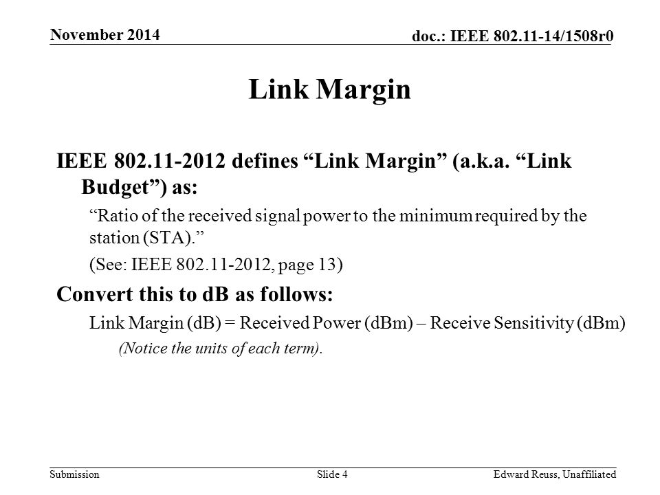 Submission doc.: IEEE 802.11-14/1508r0 Link Margins in Practice Link Margin for a successfully received packet is normally > 0 dB.