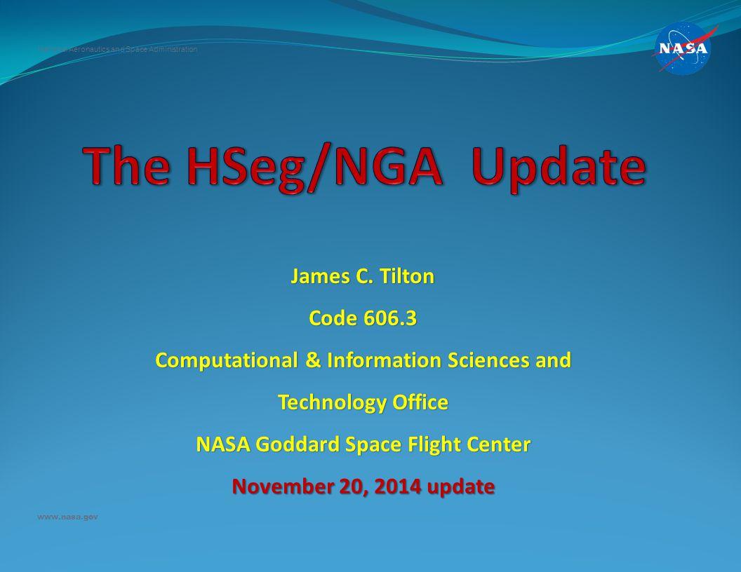 James C. Tilton Code 606.3 Computational & Information Sciences and Technology Office NASA Goddard Space Flight Center November 20, 2014 update Nation