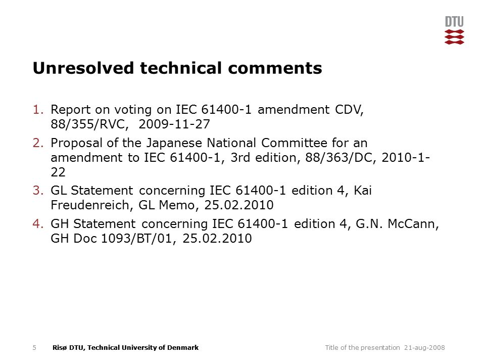 Risø DTU, Technical University of Denmark Revision of IEC 61400-1 ed.