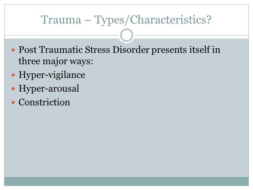 Trauma – Types/Characteristics.