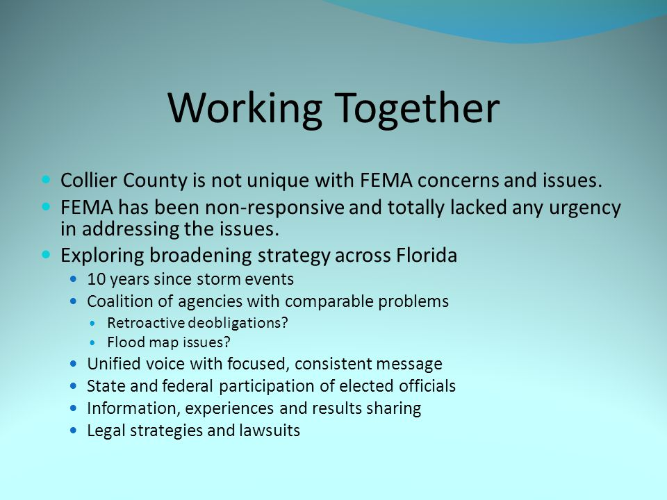 Working Together Collier County is not unique with FEMA concerns and issues.