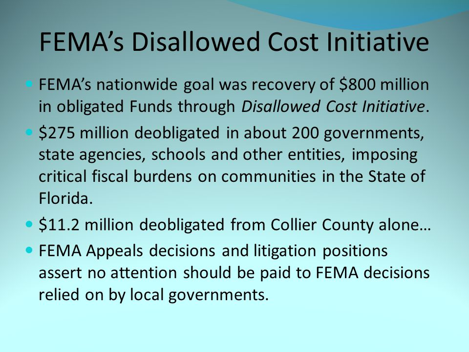FEMA's Disallowed Cost Initiative FEMA's nationwide goal was recovery of $800 million in obligated Funds through Disallowed Cost Initiative.