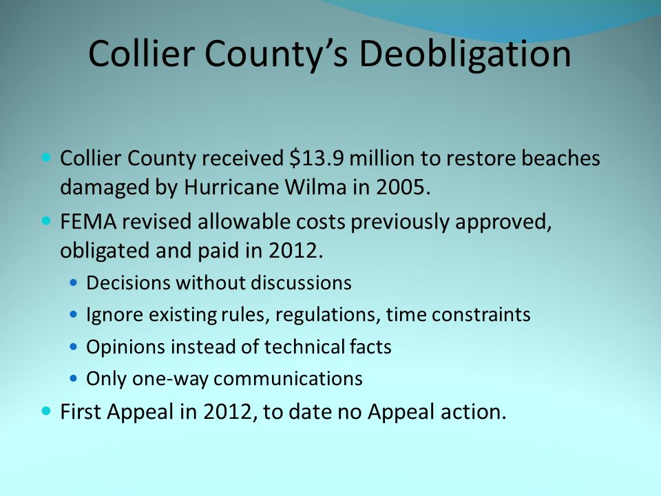 Collier County's Deobligation Collier County received $13.9 million to restore beaches damaged by Hurricane Wilma in 2005.