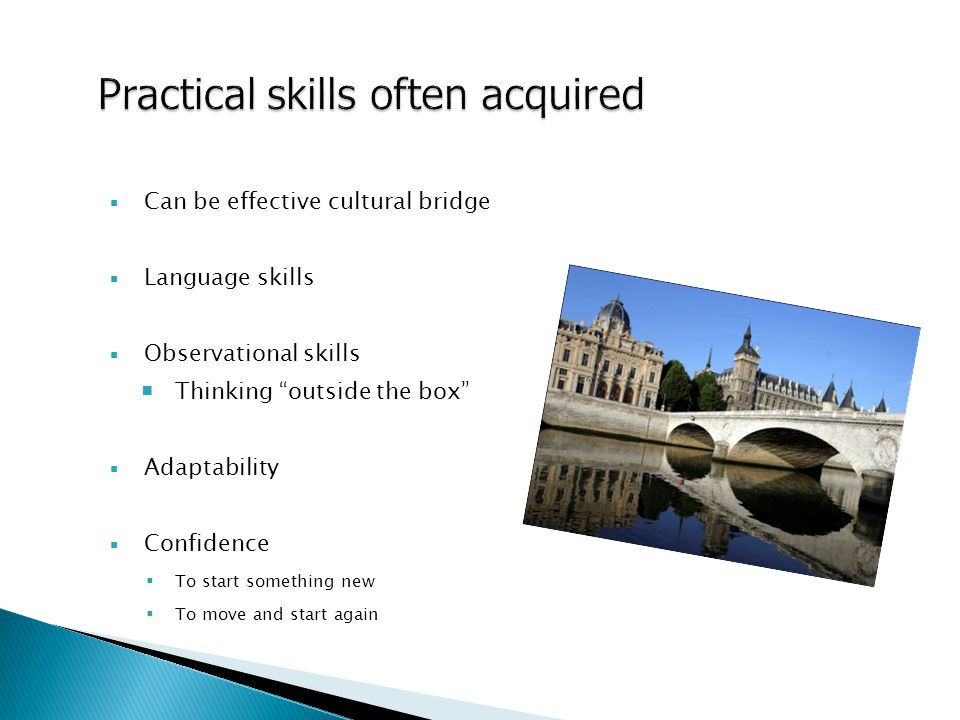 """ Can be effective cultural bridge  Language skills  Observational skills  Thinking """"outside the box""""  Adaptability  Confidence  To start someth"""