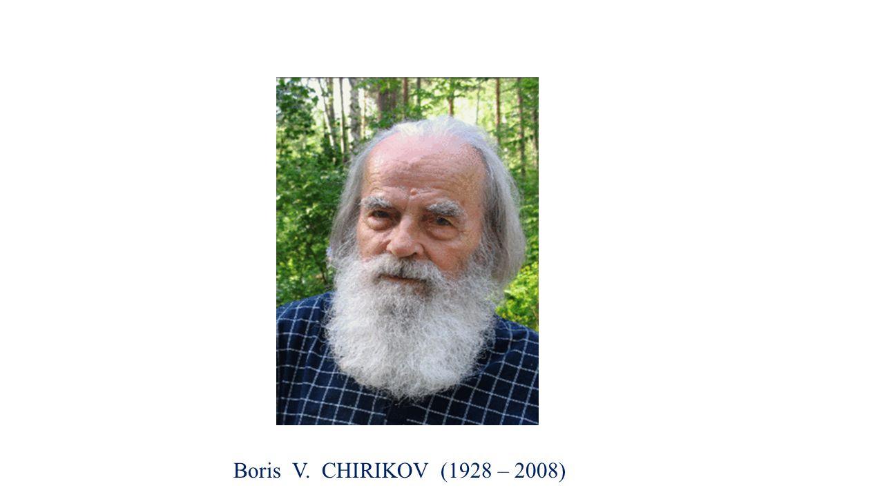 Boris V. CHIRIKOV (1928 – 2008)