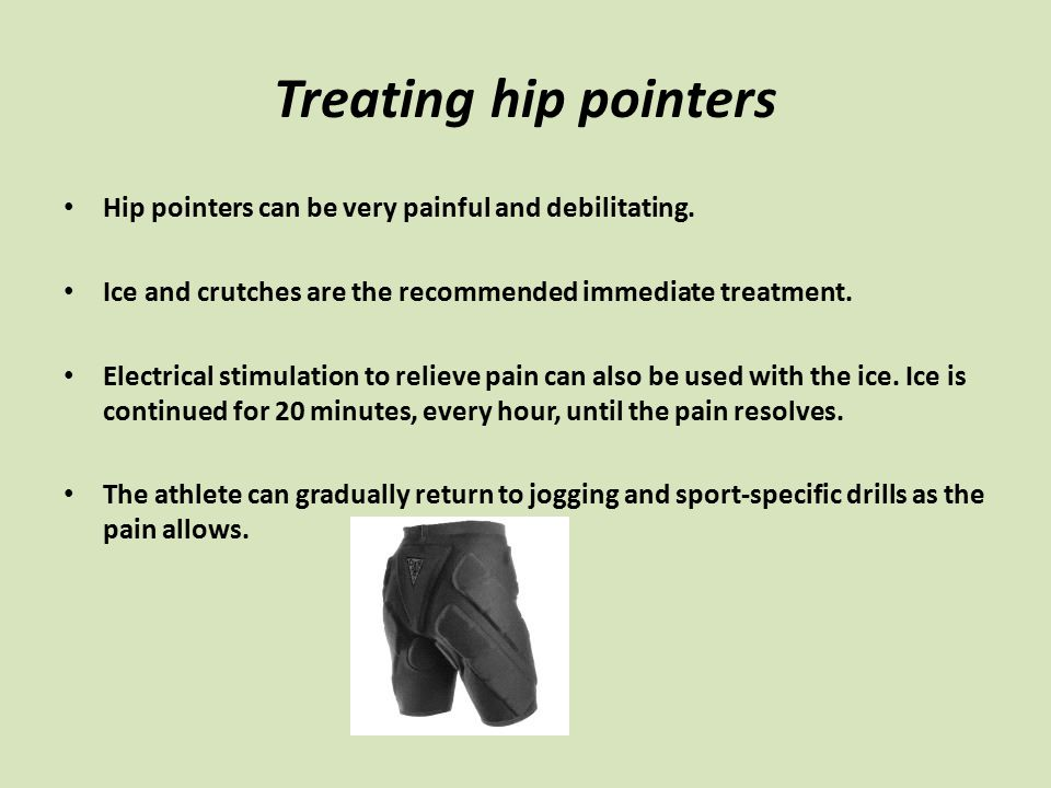 Treating hip pointers Hip pointers can be very painful and debilitating.