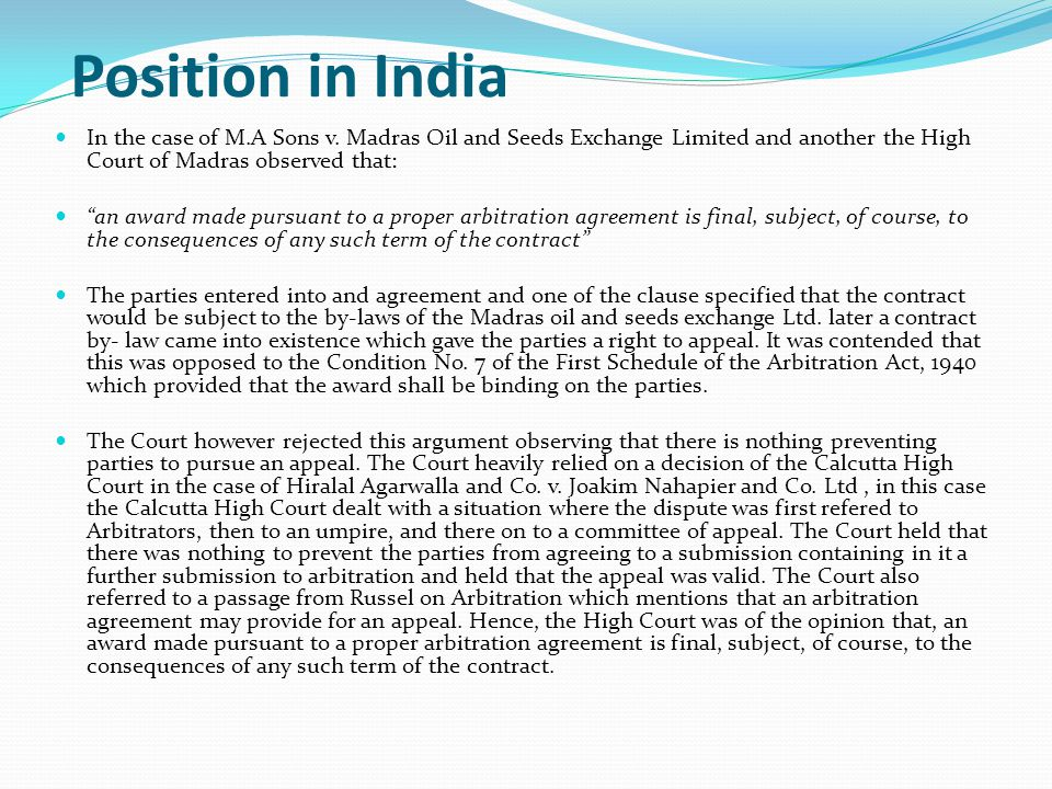 Position in India In the case of M.A Sons v.