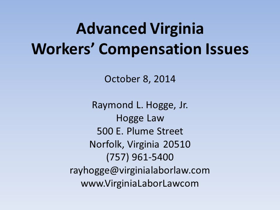 Advanced Virginia Workers' Compensation Issues October 8, 2014 Raymond L.