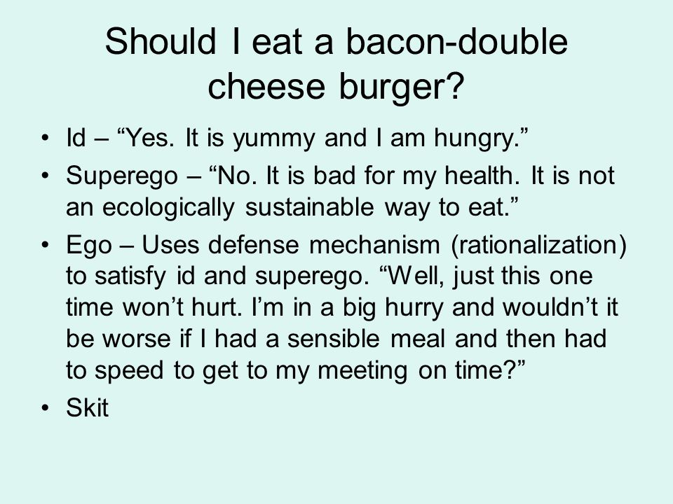 Should I eat a bacon-double cheese burger. Id – Yes.