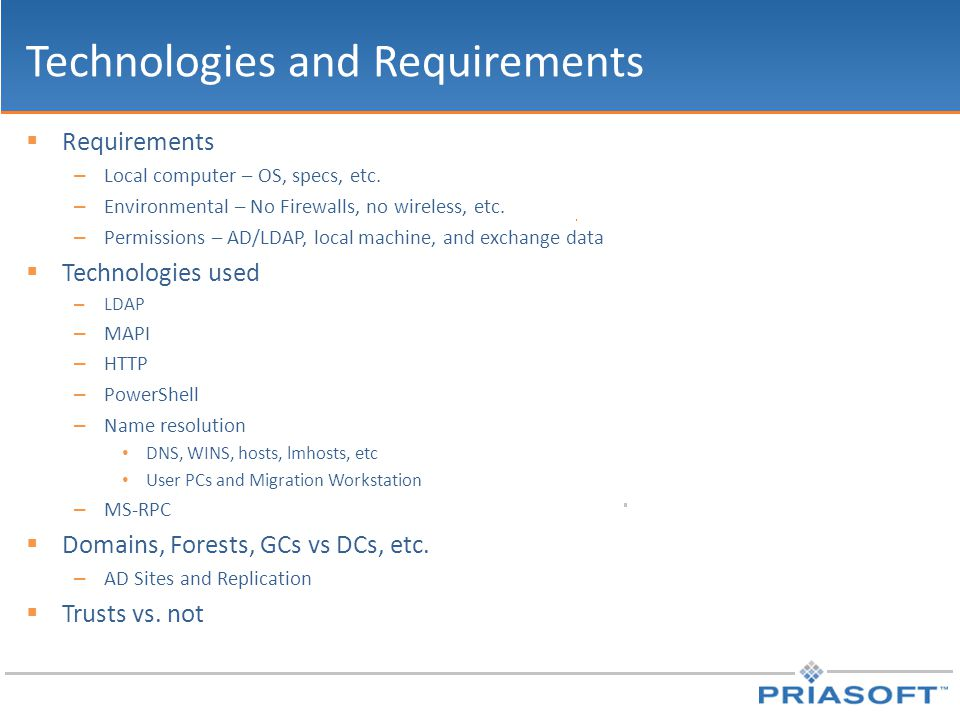 Technologies and Requirements  Requirements – Local computer – OS, specs, etc.