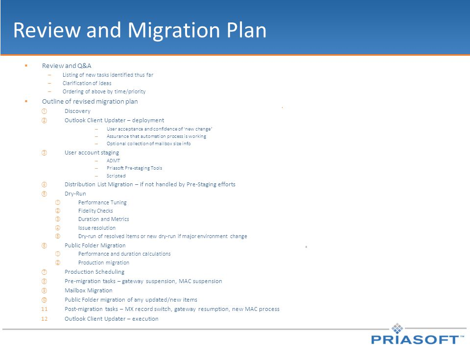Review and Migration Plan  Review and Q&A – Listing of new tasks identified thus far – Clarification of ideas – Ordering of above by time/priority 