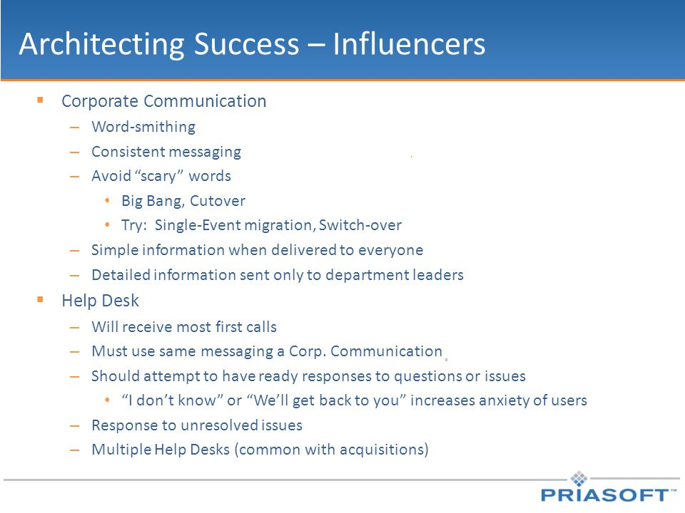 """Architecting Success – Influencers  Corporate Communication – Word-smithing – Consistent messaging – Avoid """"scary"""" words Big Bang, Cutover Try: Singl"""