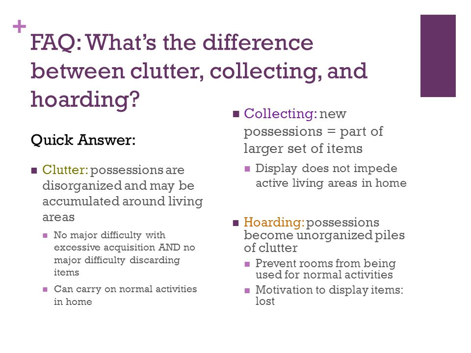 + FAQ: What's the difference between clutter, collecting, and hoarding.