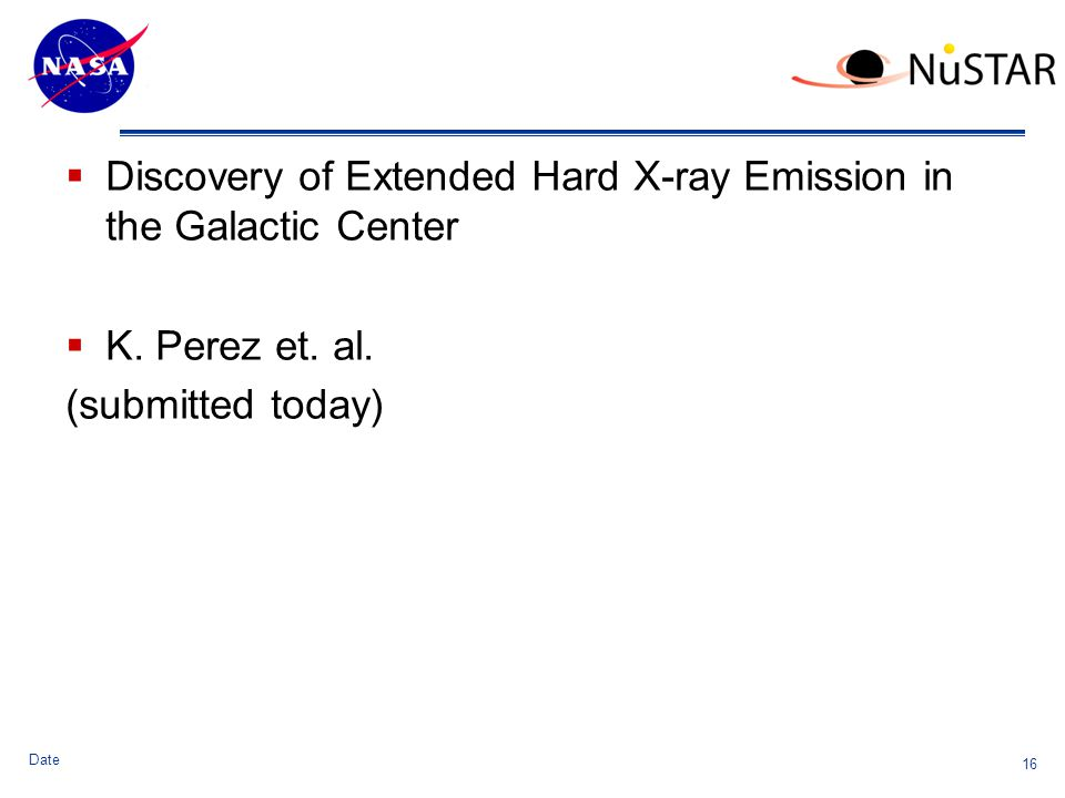 Theme Message (List 3 strengths )  Discovery of Extended Hard X-ray Emission in the Galactic Center  K.