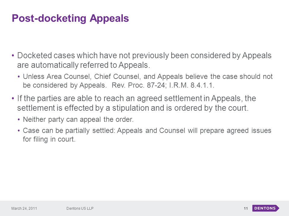 Post-docketing Appeals Docketed cases which have not previously been considered by Appeals are automatically referred to Appeals.