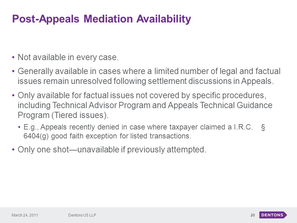 Post-Appeals Mediation Availability 20 Not available in every case.