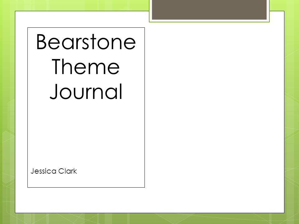 Week 1: April 9 Quotes/Evidence 1.BEARSTONE: He didn't know he was climbing toward a treasure and a turning point.