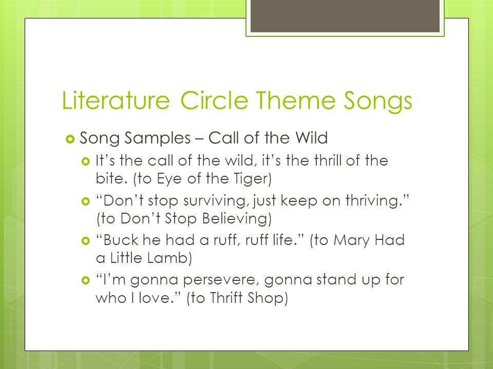 Literature Circle Theme Songs  Write a theme song for your novel based on this theme.
