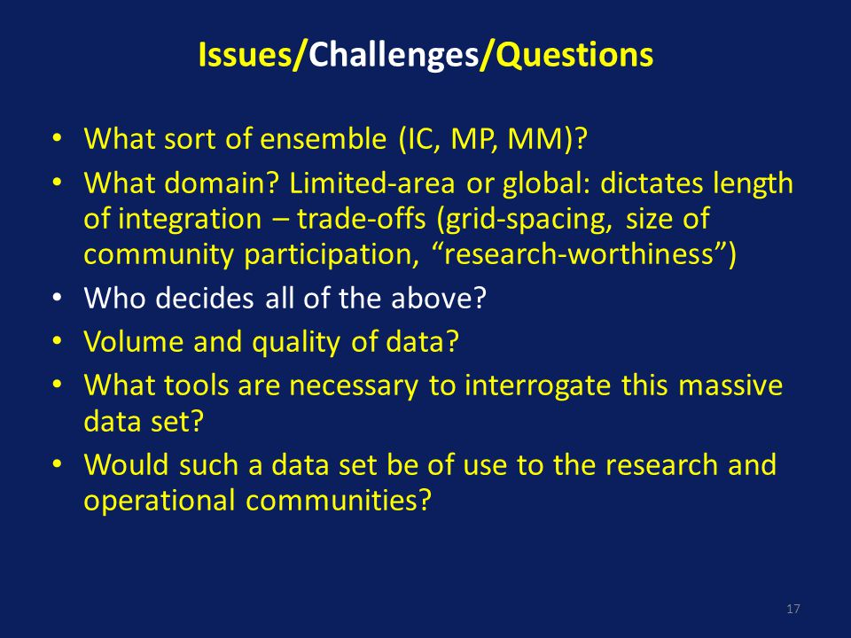 Issues/Challenges/Questions What sort of ensemble (IC, MP, MM).