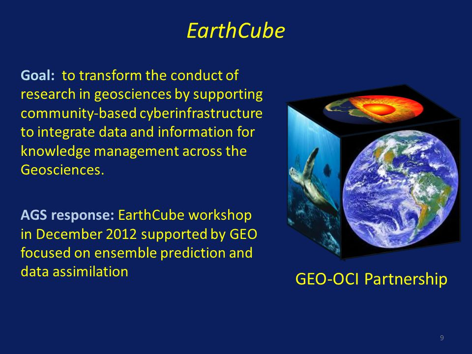 EarthCube Goal: to transform the conduct of research in geosciences by supporting community-based cyberinfrastructure to integrate data and information for knowledge management across the Geosciences.