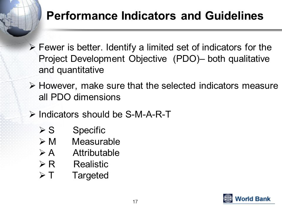 Performance Indicators and Guidelines 17  Fewer is better.
