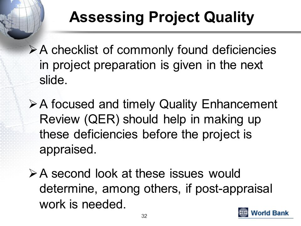 Assessing Project Quality  A checklist of commonly found deficiencies in project preparation is given in the next slide.