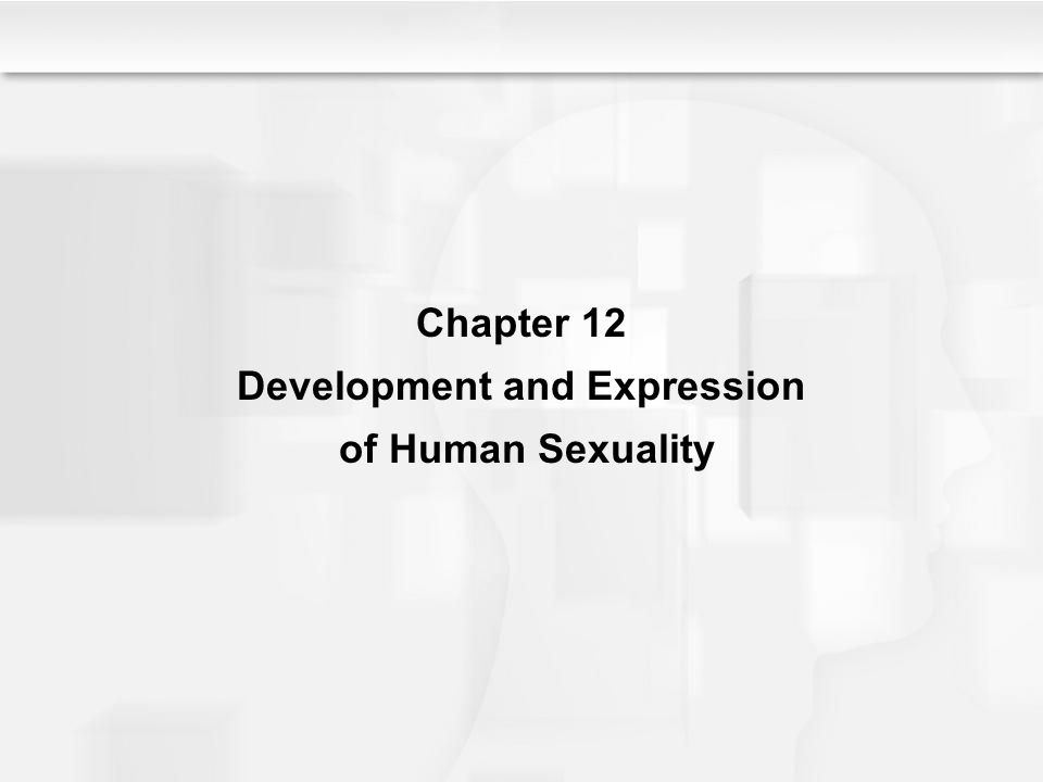 Chapter 12 Development and Expression of Human Sexuality