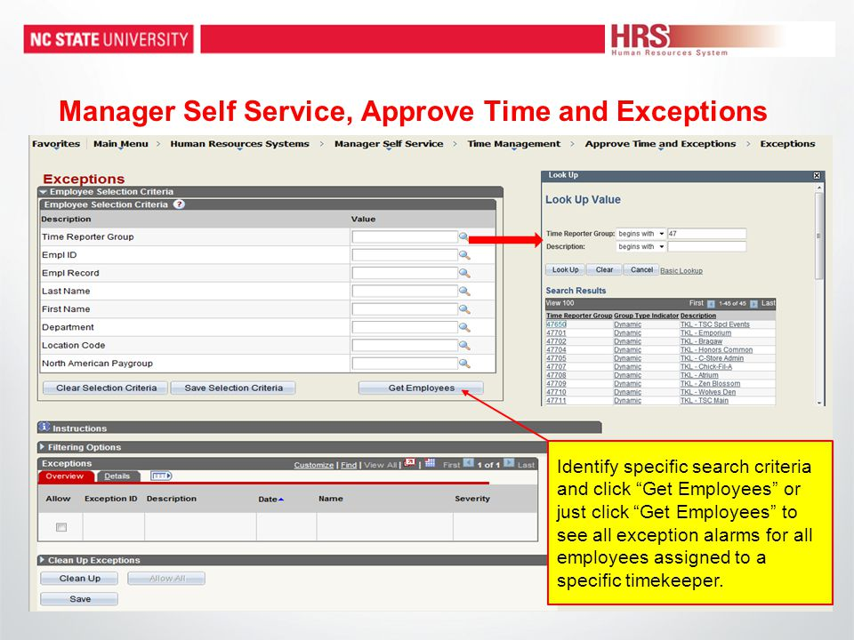 "Manager Self Service, Approve Time and Exceptions Identify specific search criteria and click ""Get Employees"" or just click ""Get Employees"" to see all"