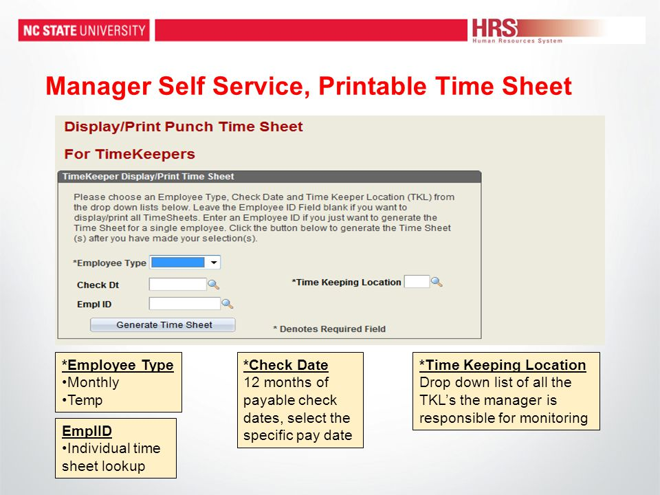 Manager Self Service, Printable Time Sheet *Employee Type Monthly Temp *Check Date 12 months of payable check dates, select the specific pay date *Tim
