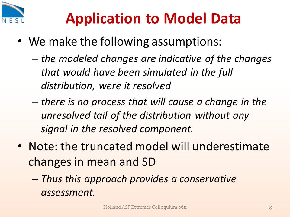 Application to Model Data We make the following assumptions: – the modeled changes are indicative of the changes that would have been simulated in the