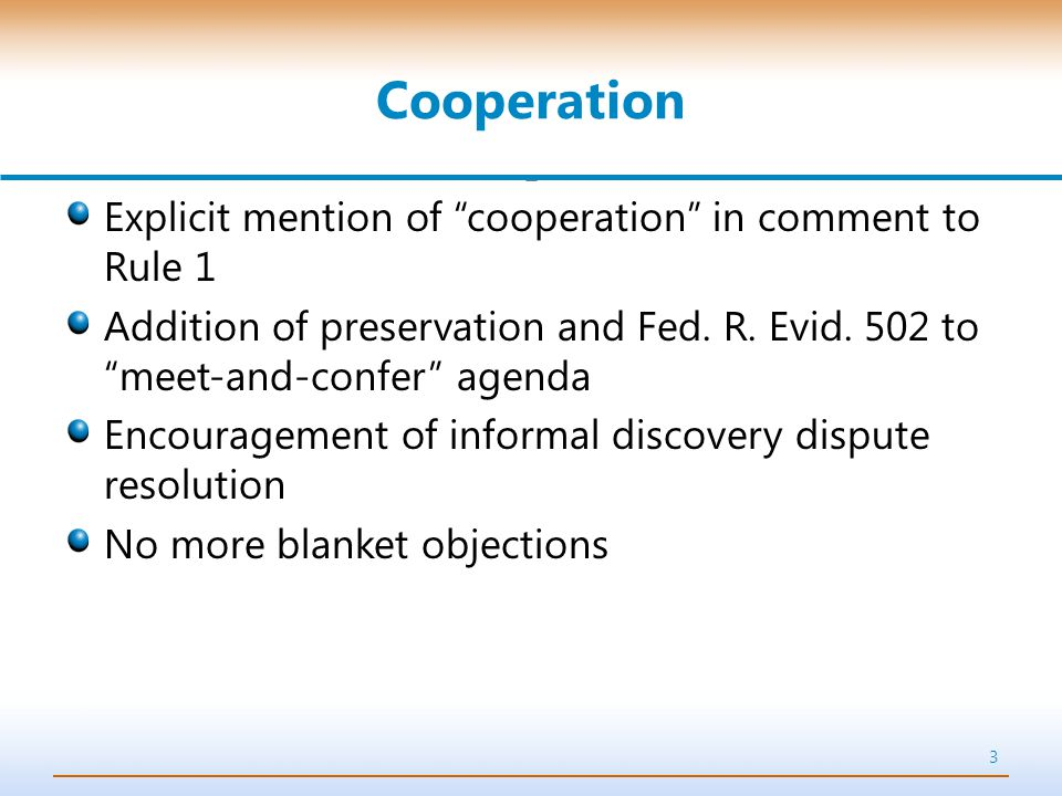 Cooperation Explicit mention of cooperation in comment to Rule 1 Addition of preservation and Fed.
