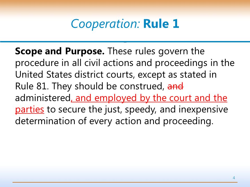 Cooperation: Rule 1 Scope and Purpose.