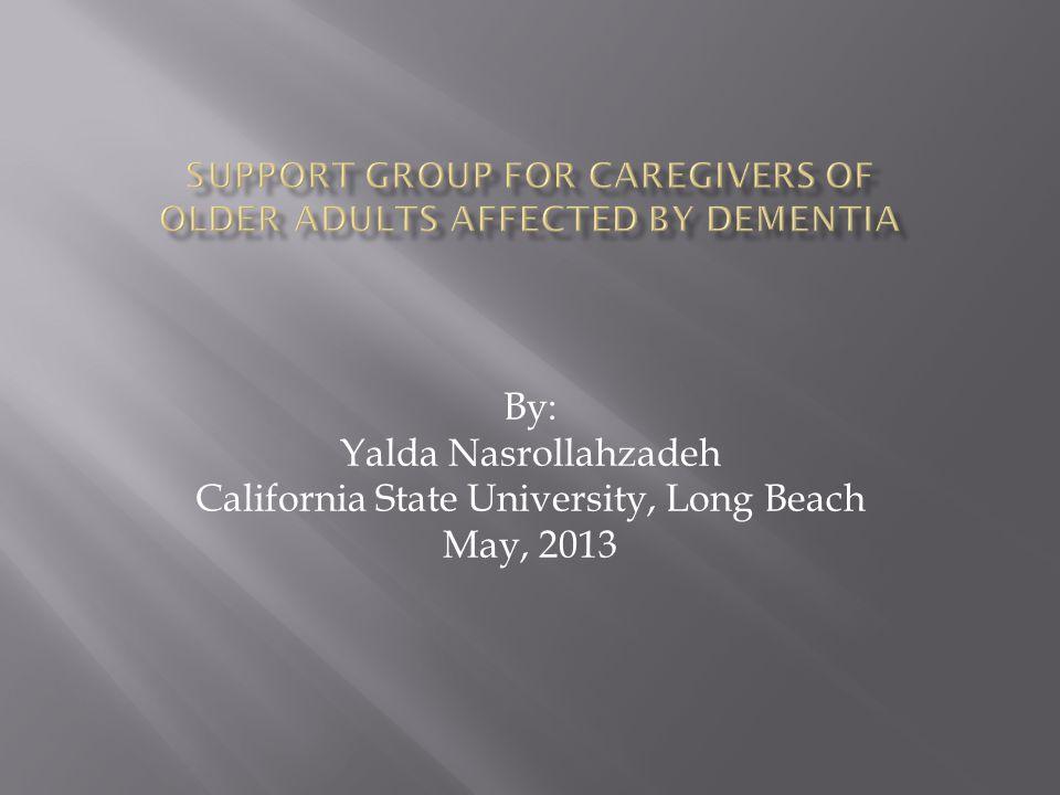 By: Yalda Nasrollahzadeh California State University, Long Beach May, 2013