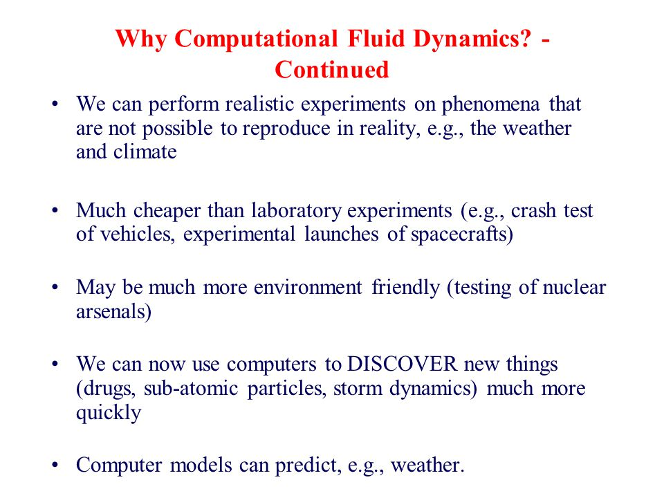 Why Computational Fluid Dynamics.